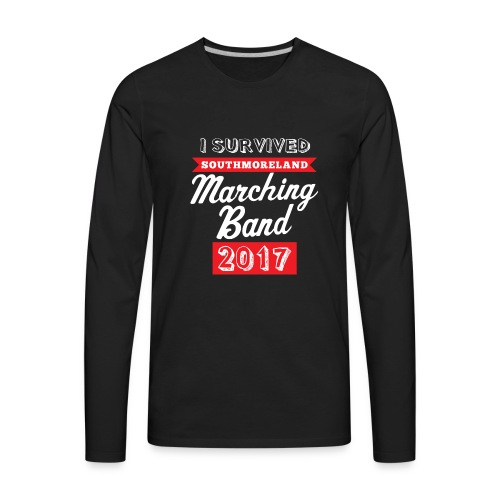 I Survived Marching Band 2017 - Men's Premium Long Sleeve T-Shirt