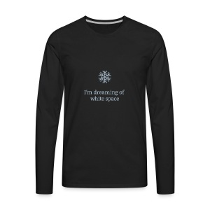 I'm Dreaming of White Space - Men's Premium Long Sleeve T-Shirt