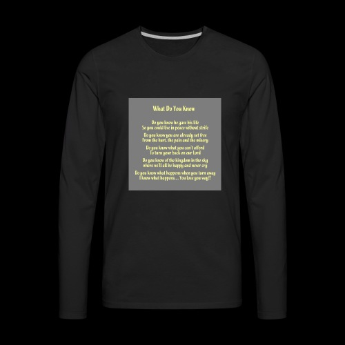 What Do You Know - Men's Premium Long Sleeve T-Shirt