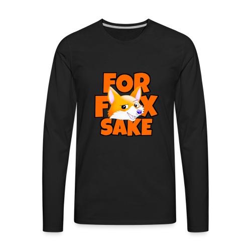 For Fox Sake - Men's Premium Long Sleeve T-Shirt