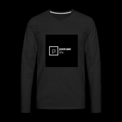 Podcast Life - Black Background - Men's Premium Long Sleeve T-Shirt