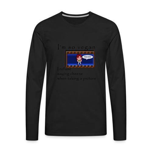 I'm so vegan - CHEESE - Men's Premium Long Sleeve T-Shirt