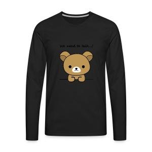 Bear we need to talk - Men's Premium Long Sleeve T-Shirt