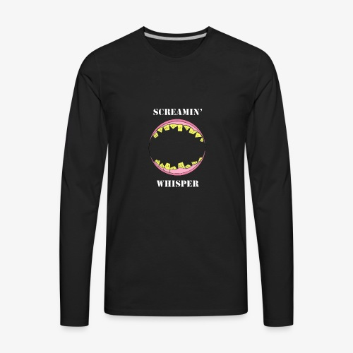 Screamin' Whisper - Men's Premium Long Sleeve T-Shirt