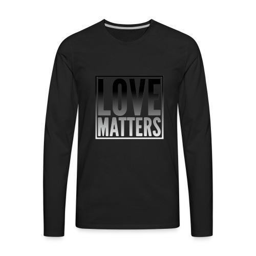 love matters black gradient - Men's Premium Long Sleeve T-Shirt