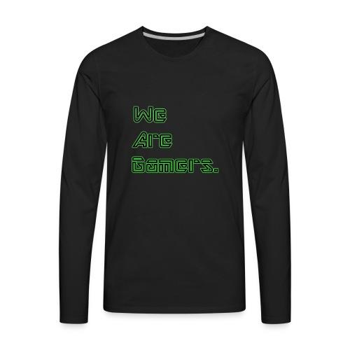 We are Gamers - Men's Premium Long Sleeve T-Shirt