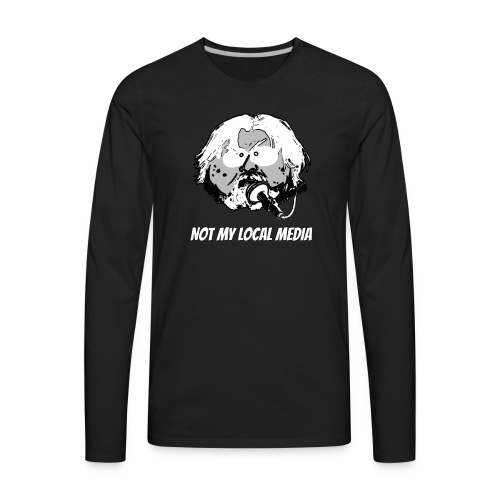 Not My Local Media - Men's Premium Long Sleeve T-Shirt