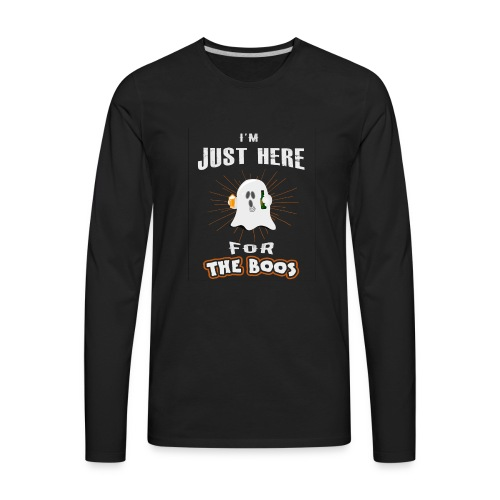 I'm Just Here For The Boos Halloween Beer Gift - Men's Premium Long Sleeve T-Shirt
