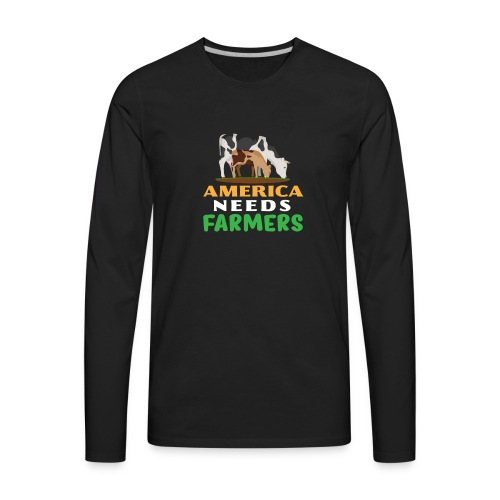 America Needs Farmers - Men's Premium Long Sleeve T-Shirt