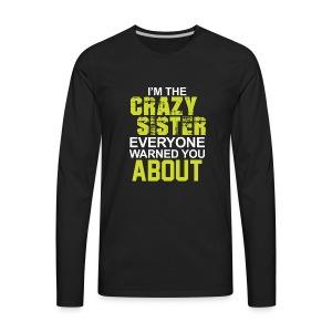 I m The Crazy Sister - Men's Premium Long Sleeve T-Shirt