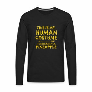 This Is My Human Costume I'm Really A Pineapple - Men's Premium Long Sleeve T-Shirt