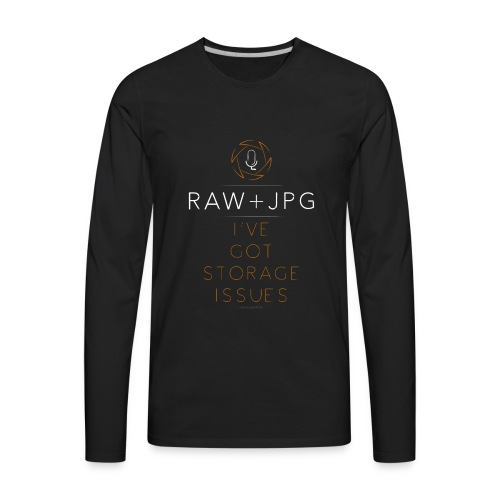 For the RAW+JPG Shooter - Men's Premium Long Sleeve T-Shirt