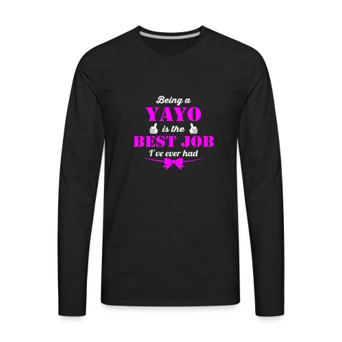 Being YaYo is best job ever - Men's Premium Long Sleeve T-Shirt