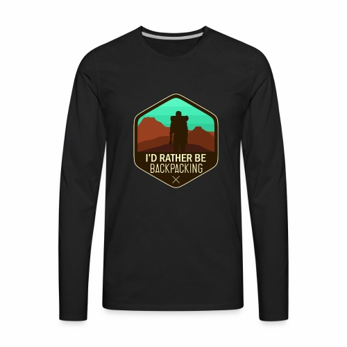 I'd Rather Be Backpacking - Men's Premium Long Sleeve T-Shirt