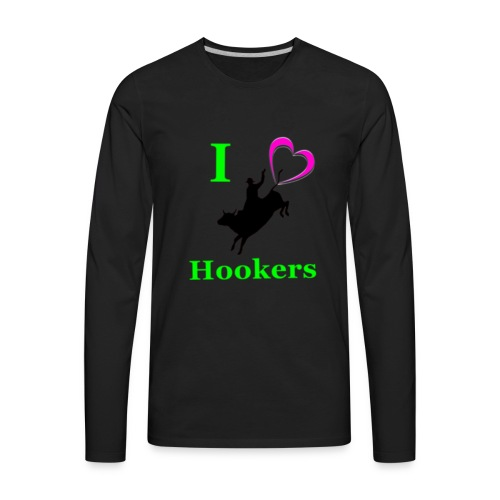 I_Love_Hookers2 - Men's Premium Long Sleeve T-Shirt