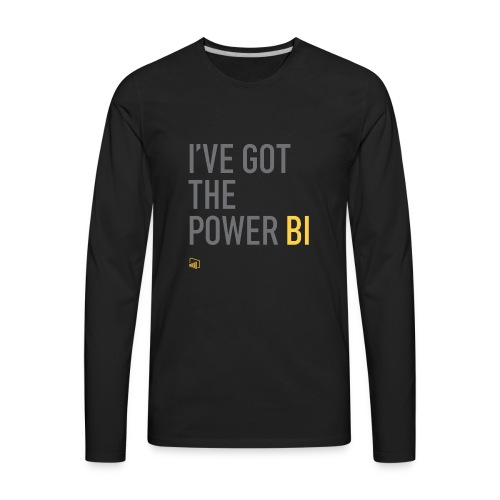 I've Got the Power BI - Men's Premium Long Sleeve T-Shirt
