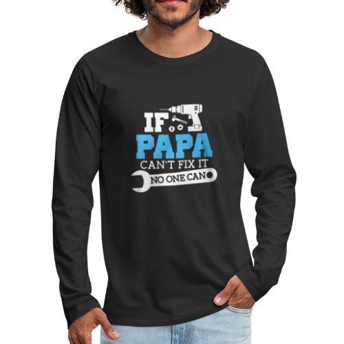 Papa Tshirts | Gifts For PAPA - Men's Premium Long Sleeve T-Shirt