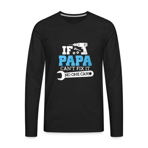 Papa Tshirts   Gifts For PAPA - Men's Premium Long Sleeve T-Shirt