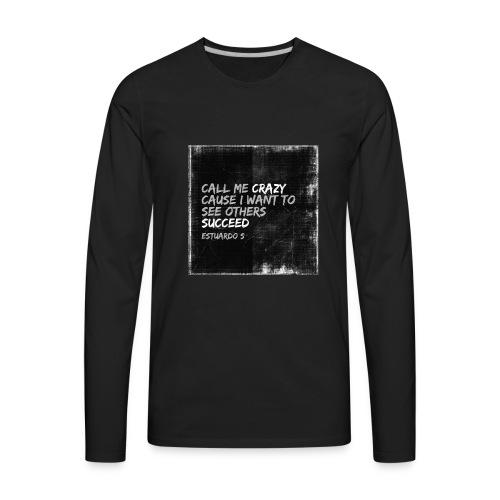 Crazy - Men's Premium Long Sleeve T-Shirt