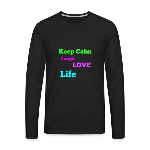 Keep Calm, Laugh, Love Life - Men's Premium Long Sleeve T-Shirt