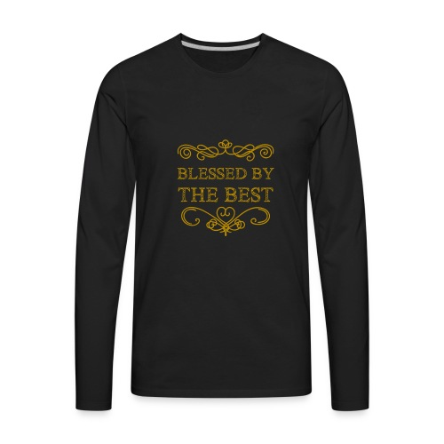 Blessed By The Best - Men's Premium Long Sleeve T-Shirt