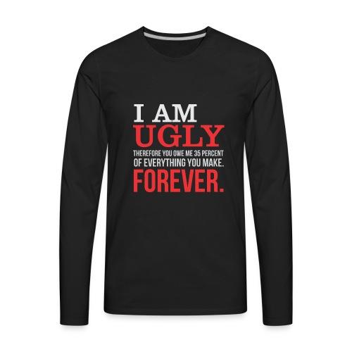 I AM UGLY - Men's Premium Long Sleeve T-Shirt