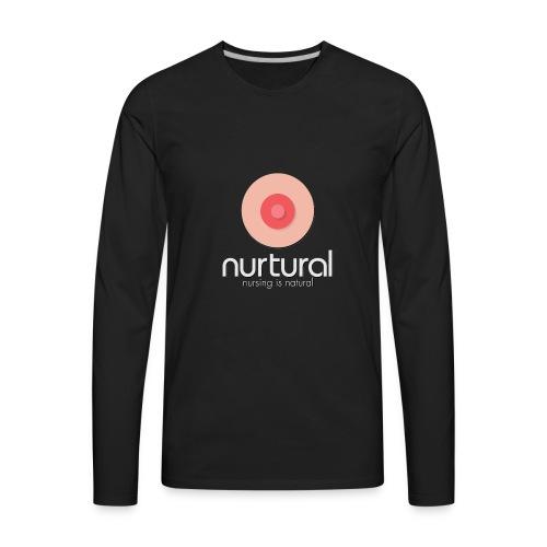 Nurtural | Nursing is Natural - Men's Premium Long Sleeve T-Shirt