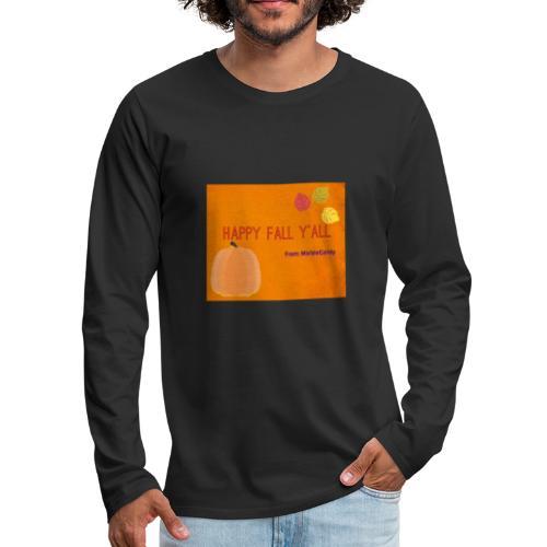 Happy Fall Y'all - Men's Premium Long Sleeve T-Shirt