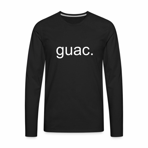 guac. - Men's Premium Long Sleeve T-Shirt