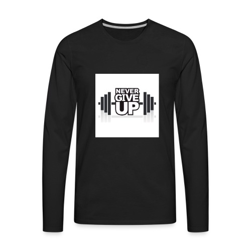 Never give up - Men's Premium Long Sleeve T-Shirt
