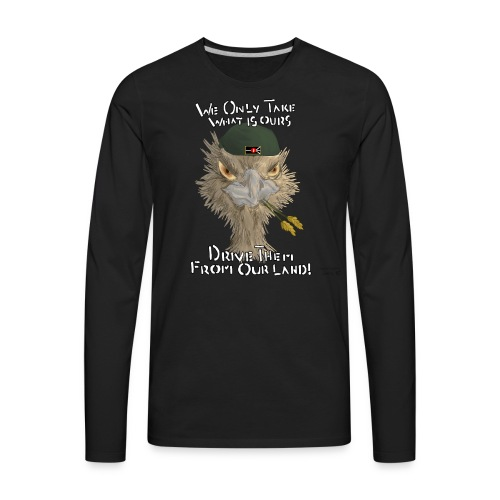 We Only Take what is Ours- Transparent Background - Men's Premium Long Sleeve T-Shirt