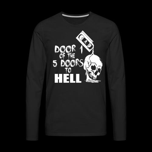 Door 1 of the 5 Doors to Hell - Men's Premium Long Sleeve T-Shirt