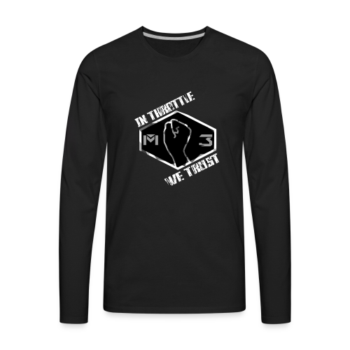 IN THROTTLE WE TRUST - Men's Premium Long Sleeve T-Shirt