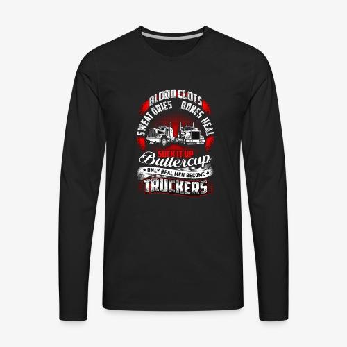 SUCK IT UP TRUCKERS - Men's Premium Long Sleeve T-Shirt