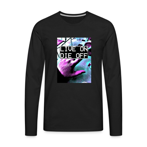 Clyde North ''LIVE ON DIE OFF'' - Men's Premium Long Sleeve T-Shirt