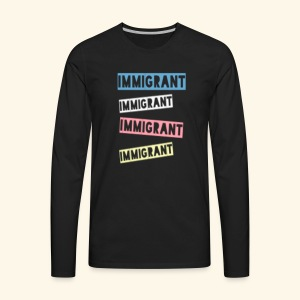Ozo stands with Immigrants - Men's Premium Long Sleeve T-Shirt
