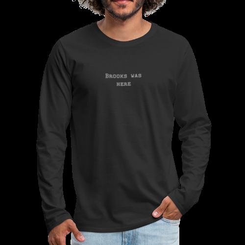 Brooks Was Here - Men's Premium Long Sleeve T-Shirt