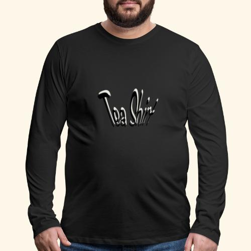 Tea shirt - Men's Premium Long Sleeve T-Shirt