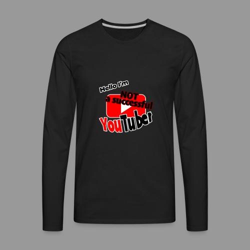 Hello I'm NOT a successful YouTuber - Men's Premium Long Sleeve T-Shirt