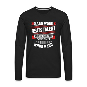 Hard Work Design - Men's Premium Long Sleeve T-Shirt