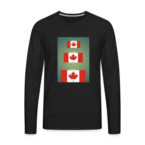 Canada? Canada CANADA!!!! - Men's Premium Long Sleeve T-Shirt