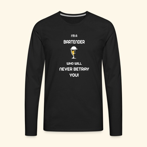 TRUST ME ! I'M A BARTENDER - Men's Premium Long Sleeve T-Shirt