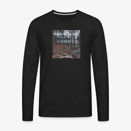 WHERE'S THE BODY - Men's Premium Long Sleeve T-Shirt