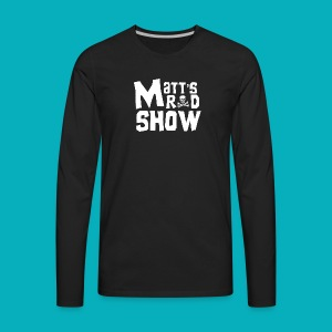 Matt's Rad Show. Long Sleeve. - Men's Premium Long Sleeve T-Shirt