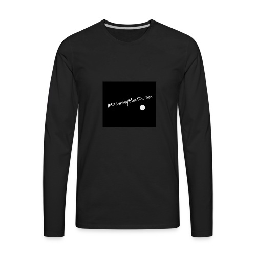 #DiversityNotDivision - Men's Premium Long Sleeve T-Shirt