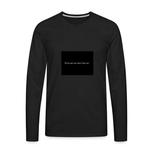My quote - Men's Premium Long Sleeve T-Shirt