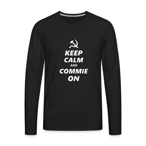 Keep Calm And Commie On - Communist Design - Men's Premium Long Sleeve T-Shirt
