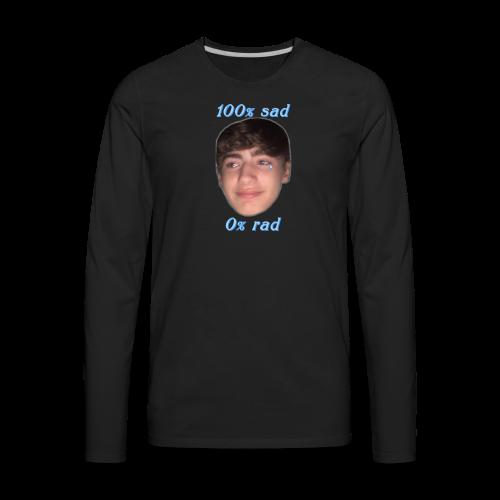 100% sad 0% rad - Men's Premium Long Sleeve T-Shirt