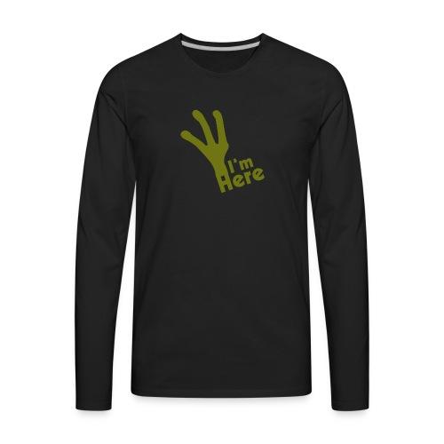 I'M Here - Men's Premium Long Sleeve T-Shirt