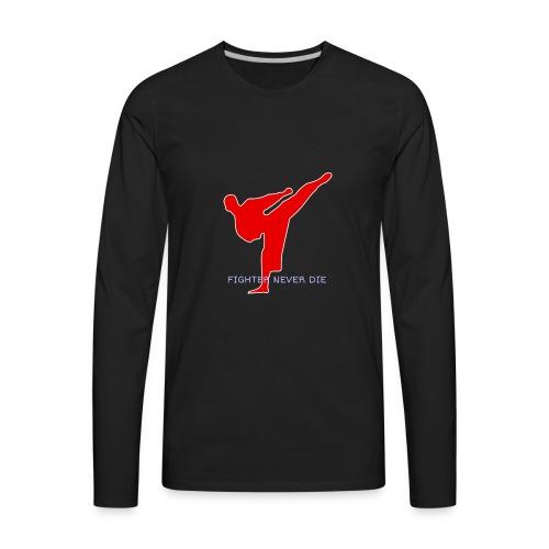 FIGHTER NEVER DIE - Men's Premium Long Sleeve T-Shirt